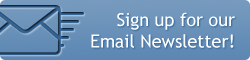 Sign up for our Email Newsletter!!